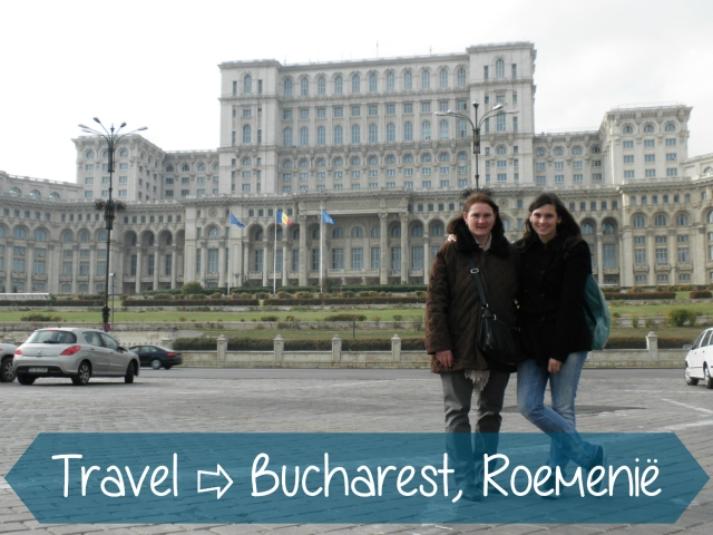 Travel tips | Roemenië – De hoofdstad Boekarest
